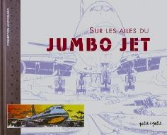 Sur les Ailes du Jumbo Jet
