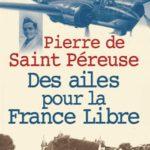 Pierre de Saint Péreuse, des ailes pour la France Libre