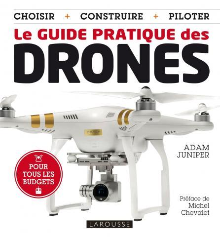 Le guide pratique des drones