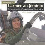L'armée au féminin, ces femmes qui font l'armée du XXIé siècle