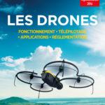 Les drones : fonctionnement, télépilotage, applications, réglementation (2e édition)