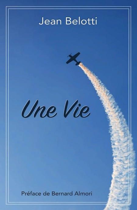 Regards Croises Sur La Vie Bien Remplie De Jean Belotti Aerobuzz
